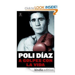 A golpes con la vida (Spanish Edition) eBook: Poli D�az: Kindle Store