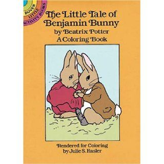 The Little Tale of Benjamin Bunny Coloring Book (Dover Little Activity Books): Beatrix Potter, Julie S. Hasler: 9780486262390: Books