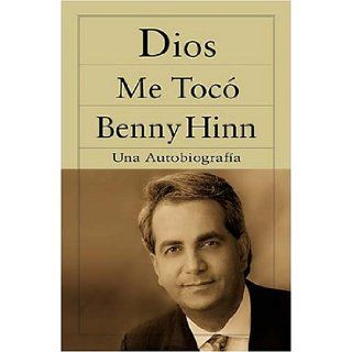 Dios me toc� (Spanish Edition): Benny Hinn: Books