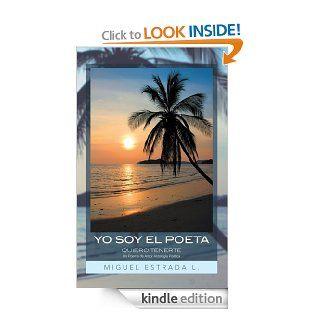 YO SOY EL POETA: QUIERO TENERTE     Un Poema de Amor     Antolog�a Po�tica (Spanish Edition) eBook: Miguel Estrada L.: Kindle Store