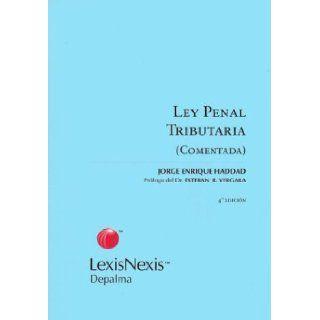 Ley Penal Tributaria 24.769 Comentada (Spanish Edition) Jorge Enrique Haddad, Isidoro H. Goldenberg 9789501418521 Books