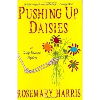Pushing Up Daisies A Dirty Business Mystery by Harris, Rosemary [Minotaur Books, 2008] [Hardcover]: Books
