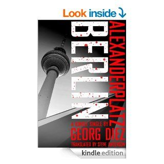 Alexanderplatz, Berlin (Kindle Single) eBook: Georg Diez, Steve Anderson: Kindle Store