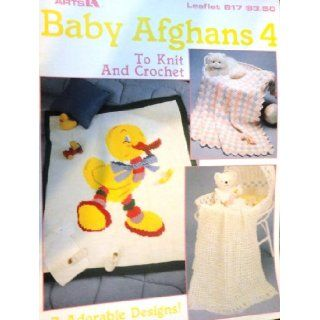 Baby Afghans 4 to Knit and Crochet   Leisure Arts Leaflet 817 Leisure Arts Books
