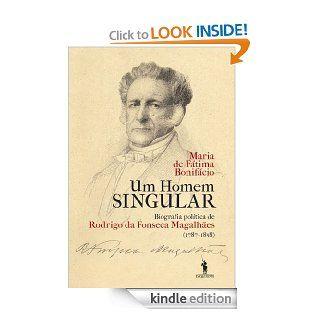 Um Homem Singular � Biografia pol�tica de Rodrigo da Fonseca Magalh�es (Portuguese Edition) eBook MARIA DE F�TIMA BONIF�CIO Kindle Store