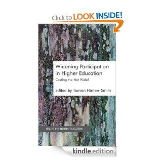 Widening Participation in Higher Education: Casting the Net Wide? (Issues in Higher Education) eBook: Tamsin Hinton Smith: Kindle Store