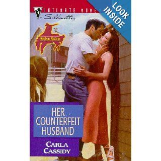 Her Counterfeit Husband (Mustang, Montana) (Silhouette Intimate Moments #885) Carla Cassidy 9780373078851 Books