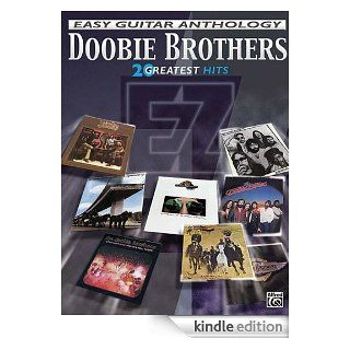 The Doobie Brothers Greatest Hits   Easy Gtr Anth (Easy Guitar Anthology) eBook The Doobie Brothers Kindle Store
