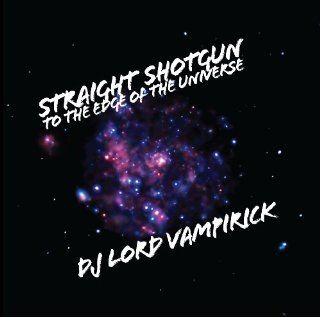 Straight Shotgun To The Edge Of The Universe Music