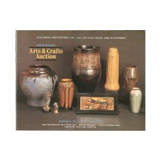 David Rago's Arts & Crafts Auction: January 12, 1992, East Side Marriott, New York City (Featuring: Art Pottery, Art Tile, Deldare, Metal and Accessories): David Rago: Books