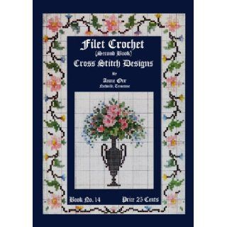 Anne Orr #14 c.1918   Filet Crochet & Cross Stitch Designs Anne Orr Books