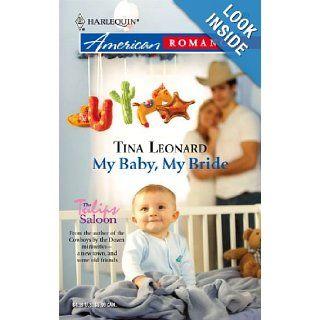 My Baby, My Bride: Tina Leonard: 9780373751334: Books