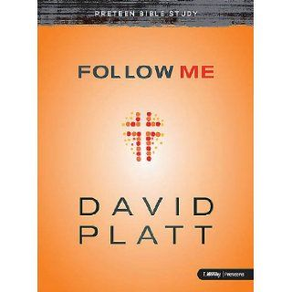 Follow Me (Member Book   Preteens): David Platt: 9781430025498: Books