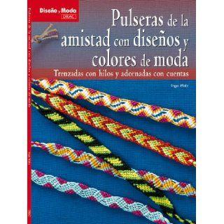 Pulseras de la amistad con disenos y colores de moda / Friendship bracelets with fashionable colors and designs: Trenzadas con hilos y adronadas conModa / Design and Fashion) (Spanish Edition): Inge Walz: 9788498741902: Books