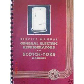 GE General Electric Monitor Top Repair Manual 1934 42 Vol. II (Vintage General Electric refrigerator repair manual): General Electric Technical Services: Books