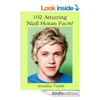 102 Amazing Niall Horan Facts (One Direction Facts)   Kindle edition by Annalisa Taylor. Biographies & Memoirs Kindle eBooks @ .