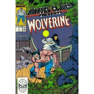 Marvel Comics Presents #6 : Wolverine, Man Thing, Master of Kung Fu, & The Hulk (Marvel Comic Book 1988): Chris Claremont, Doug Moench, Steve Gerber, Bobbie Chase, John Buscema, Tom Grindberg, Tom Sutton, Jeff Purves: Books
