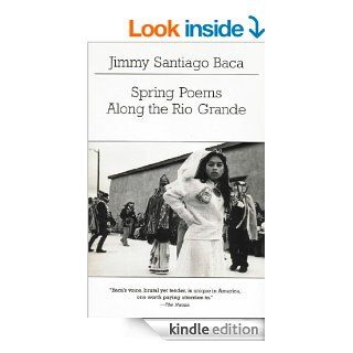 an analysis of the language in spring poems along the rio grande by jimmy santiago baca