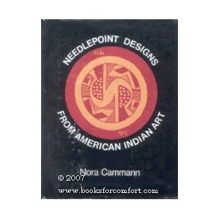 Needlepoint designs from American Indian art Nora Cammann 9780684152387 Books