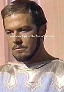Messalina Against the Son of Hercules Richard Harrison, Lisa Gastoni, Marilu Tolo, Umberto Lenzi Movies & TV