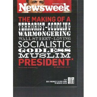 Newsweek September 6 2010 (The making of a terrorist coddling warmongering wall street loving socialistic godless muslim president *who actually isn't any of these things): Books