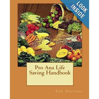 Pro Ana Life Saving Handbook: The Editors: 9781442172630: Books