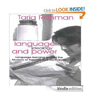 Language, Ideology and Power: Language Learning among the Muslims of Pakistan and North India   Kindle edition by Tariq Rahman. Reference Kindle eBooks @ .