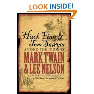 Huck Finn & Tom Sawyer Among the Indians Mark Twain, Lee Nelson 9781555176808 Books
