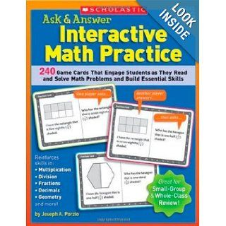 Ask & Answer Interactive Math Practice Grades 4 6 240 Game Cards That Engage Students as They Read and Solve Math Problems and Build Essential Skills (9780439572132) Joseph Porzio Books