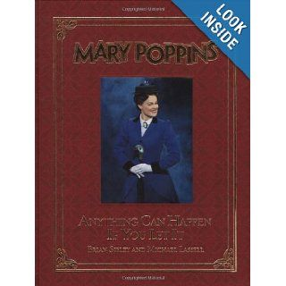 Mary Poppins Anything Can Happen If You Let It (A Disney Theatrical Souvenir Book) Brian Sibley, Michael Lassell 9780786836574 Books