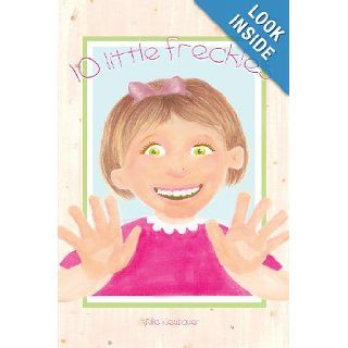 Ten Little Freckles Julie Neubauer 9781598867022 Books