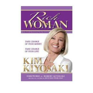 [ Rich Woman A Book on Investing for Women Because I Hate Being Told What to Do [ RICH WOMAN A BOOK ON INVESTING FOR WOMEN BECAUSE I HATE BEING TOLD WHAT TO DO ] By Kiyosaki, Kim ( Author )Apr 10 2006 Paperback Kim Kiyosaki Books