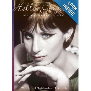 Hello, Gorgeous Becoming Barbra Streisand William J. Mann 9780547368924 Books