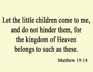 Let the Little Children Come to Me and Do Not Hinder Them Matthew 19 14 Wall Decal Bible Christian Vinyl Wall Art Quote Decor Home Decor   Wall Decor Stickers