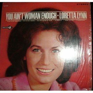 You Ain't Woman Enough LORETTA LYNN Music