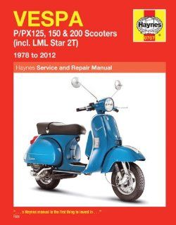 Vespa: P/PX125, 150 & 200 Scooters (incl. LML Star 2T) 1978 to 2012 (Haynes Service & Repair Manual): Max Haynes: 9780857335920: Books