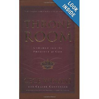 Throne Room: Ushered Into the Presence of God: Cece Winans, Claire Cloninger: 9781591451471: Books