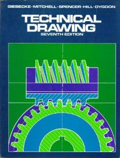 Technical Drawing Frederick E. Giesecke, etc. 9780023426100 Books