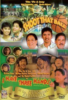 Shoot that ball/ I have three hands   Philippines Filipino Tagalog DVD Movie: Tito Sotto, Vic Sotto, Joey de Leon, Pops Fernandez, Martin Nievera, Maricel Soriano, Sheryl Cruz, Manilyn Reynes, Kristina Paner, Jose Javier Reyes, Luciano B. Carlos: Movies &a