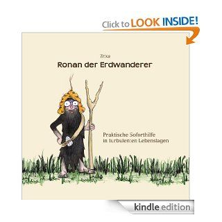 Ronan der Erdwanderer: Praktische Soforthilfe in turbulenten Lebenslagen (German Edition) eBook: Trixa Gruber: Kindle Store