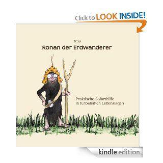 Ronan der Erdwanderer: Praktische Soforthilfe in turbulenten Lebenslagen (German Edition) eBook: Trixa Gruber: Kindle Store