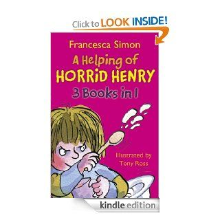 A Helping of Horrid Henry 3 in 1: HORRID HENRY'S NITS, HORRID HENRY GETS RICH QUICK and HORRID HENRY AND THE HAUNTED HOUSE   Kindle edition by Francesca Simon, Tony Ross. Children Kindle eBooks @ .