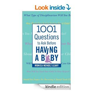 1001 Questions to Ask Before Having a Baby eBook: Monica Mendez Leahy: Kindle Store