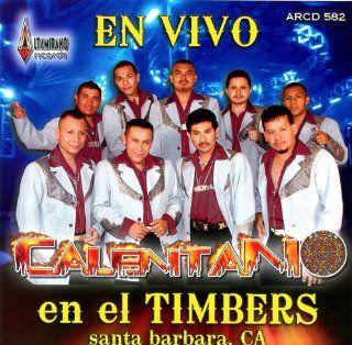 Calentano (En Vivo En El Timber Santa Barbara, CA) Music