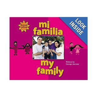 Mi Familia/My Family (We Are Latinos) (Spanish Edition): George Ancona, F. Isabel Campoy, Alma Flor Ada: 9780516250670: Books
