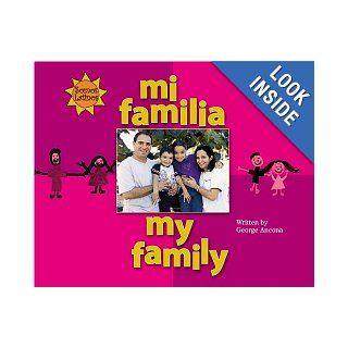 Mi Familia/My Family (We Are Latinos) (Spanish Edition): George Ancona, F. Isabel Campoy, Alma Flor Ada: 9780516250670: Books