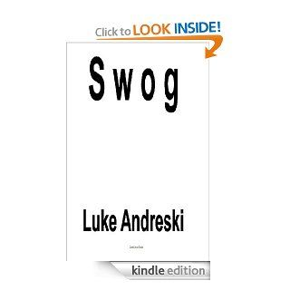 Swog   Kindle edition by Luke Andreski. Science Fiction & Fantasy Kindle eBooks @ .