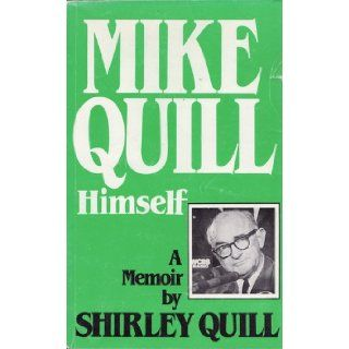 Mike Quill Himself A Memoir Shirley Quill 9780815966005 Books