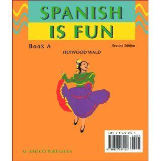 Spanish Is Fun Book A (Spanish Edition) Heywood Wald 9780877201403 Books