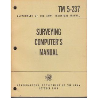 Surveying computer's manual Army Technical manual TM 5 237 Department of the Army Books